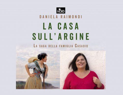 La casa sull'argine – Intervista a Daniela Raimondi